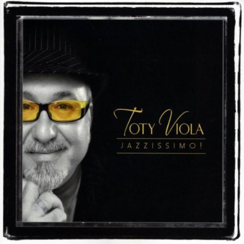 CD cover of Toty Viola's Jazzissimo!